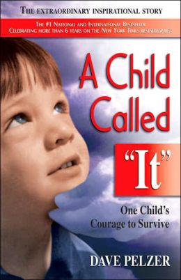 Cover: A Child Called It: One Child's Courage to Survive by Dave Pelzer