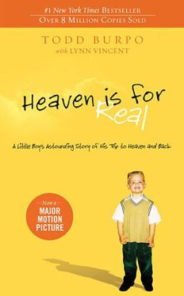 Cover: Heaven Is For Real: A Little Boy's Astounding Story of His Trip to Heaven and Back by Todd Burpo