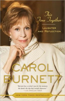 Cover: This Time Together: Laughter and Reflection by Carol Burnett