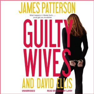 Cover: Guilty Wives by James Patterson and David Ellis