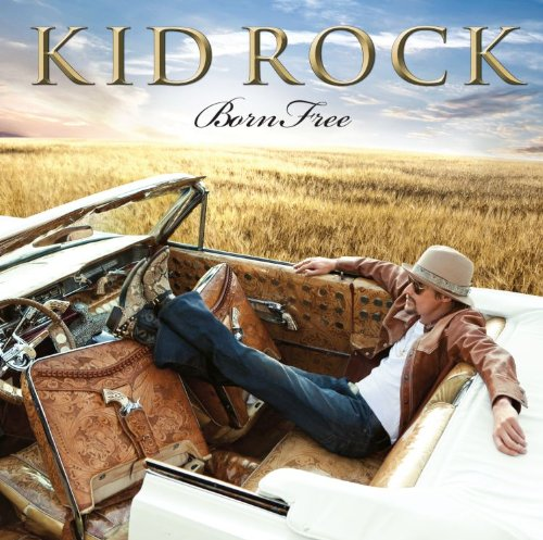 Cover: Born Free by Kid Rock
