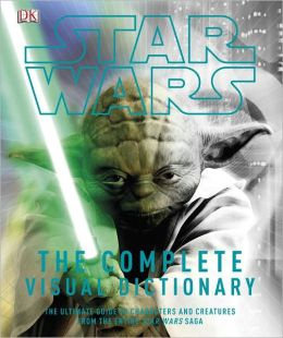 Cover: Star Wars: The Complete Visual Dictionary by David West Reynolds