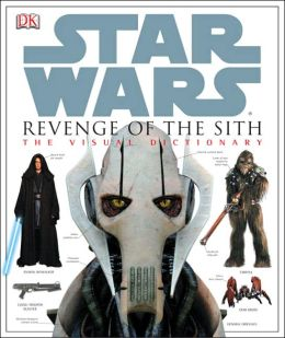 Cover: Star Wars: Revenge of the Sith: The Visual Dictionary by James Luceno