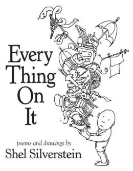 Cover: Every Thing On It: Poems and Drawings by Shel Silverstein