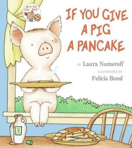 Cover: If You Give a Pig a Pancake by Laura Numeroff