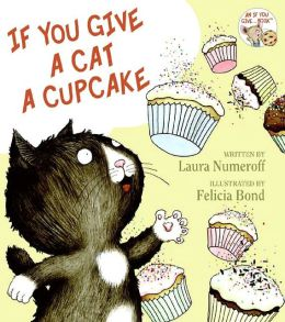 Cover: If You Give a Cat a Cupcake by Laura Numeroff