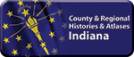 County & Regional Histories & Atlases: Indiana