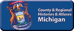 County & Regional Histories & Atlases: Michigan