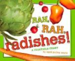 Rah, Rah, Radishes!: A Vegetable Chant by April Pulley Sayre