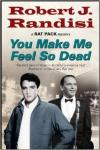 You Make Me Feel So Dead A Rat Pack Mystery