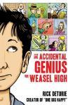 Cover: The Accidental Genius Of Weasel High by Rick Detorie