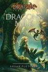 Cover: Dragon's Milk by Susan Fletcher