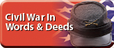 Civil War in Words & Deeds
