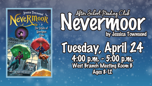 Cover: Nevermoor by Townsend with After School Reading Club Information