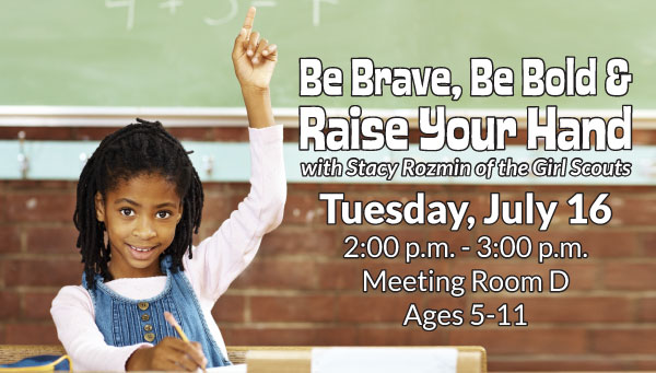 Girl Raising Hand in Front of Chalk Board with Be Brave, Be Bold and Raise Your Hand Information