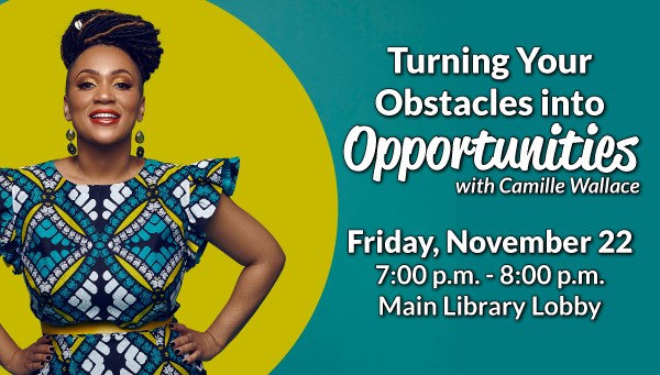 Camille Wallace with Turning Your Obstacles into Opportunities Information