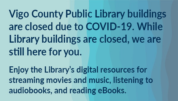 VCPL Buildings May Be Closed, But We're Still Here For You.