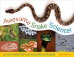 Cover: Awesome Snake Science by Cindy Blobaum