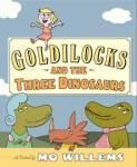 Cover: Goldilocks and the Three Dinosaurs by Mo Willems