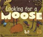 Cover: Looking for a Moose by Phyllis Root